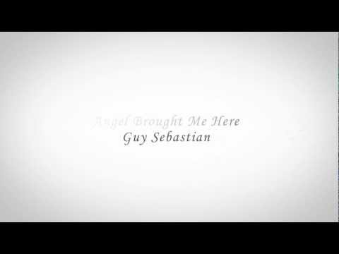 Angels Brought Me Here Lyrics  Guy Sebastian