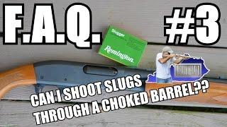 FAQ #3 Can I shoot a slug through a full choke? thumbnail