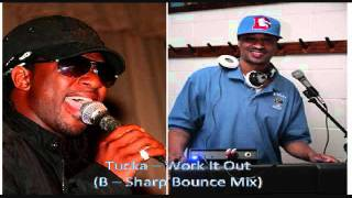 Tucka - Work It Out (B - Sharp Bounce Mix)
