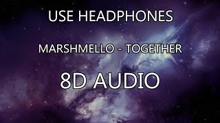 [8D AUDIO] Marshmello - Together
