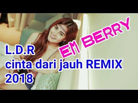 L.D.R CINTA JARAK JAUH REMIX DJ EM BERRY