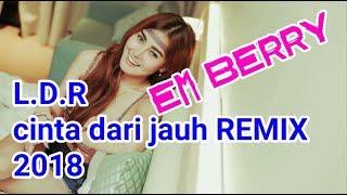 L D R CINTA JARAK JAUH REMIX DJ EM BERRY