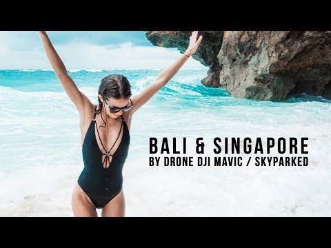 Bali & Singapore by drone DJI Mavic Skyparked / 4K.