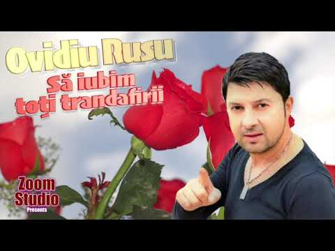 Ovidiu Rusu, Sa Iubim Toti Trandafirii, Veche Dar Buna!!!
