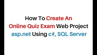 How To Create Online Quiz Exam Test Web Application In c# asp.net 4.6.1