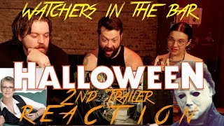 Watchers in the Bar: HALLOWEEN 2nd Trailer REACTION!!!