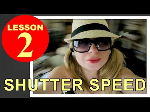 Lesson 2 - Shutter Speed (Tutorial about Photography)