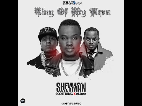VIDEO: Sheyman Ft. Scott King & eLDee – King Of My Area