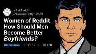 Women Share How To Be Better Boyfriends (r/AskReddit)