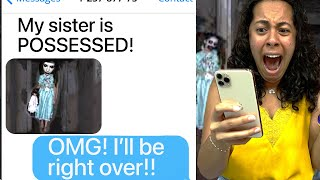 My Best Friend&#39s Sister Is POSSESSED!! (Scary Text Message Story)