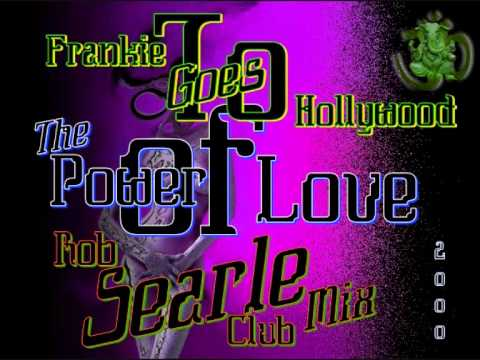 Frankie Goes To Hollywood - The Power Of Love (Rob Searle Club Mix) ·2000·