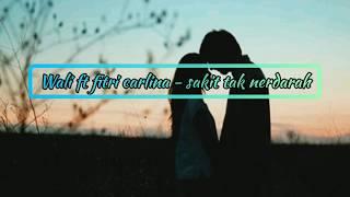 Gambar cover Wali ft Fitri Carlina - Sakit Tak Berdarah ( Official Lirik Musik )