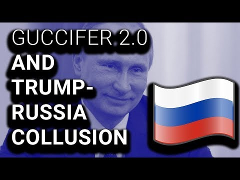 Guccifer 2.0 Unmasking Makes It MUCH Harder to Deny Trump Collusion
