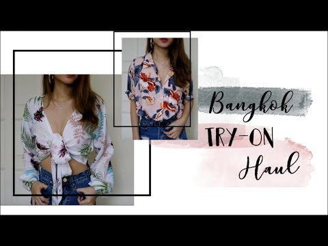 $500 HUGE BANGKOK TRY-ON HAUL || FEB 2018