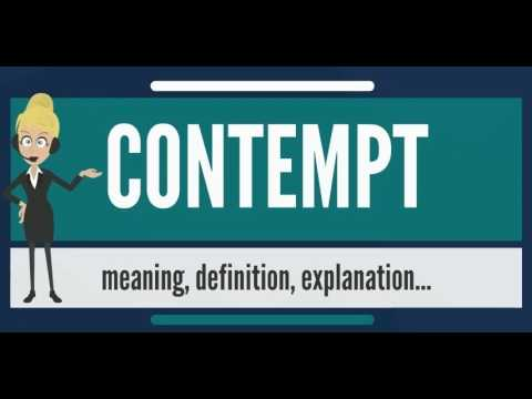 What is CONTEMPT? What does CONTEMPT mean? CONTEMPT meaning, definition & explanation