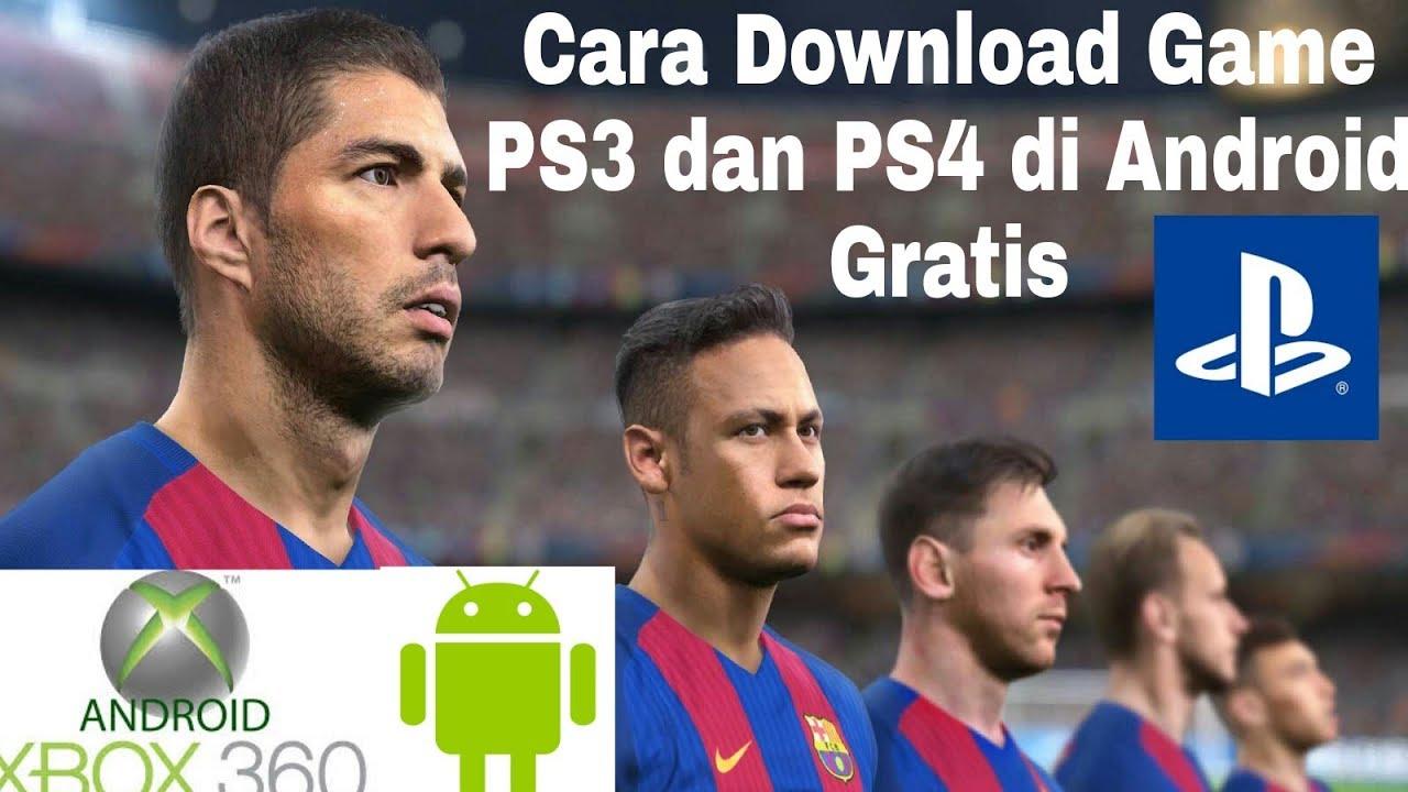 Cara Download Dan Install Game Ps3 Dan Ps4 Di Android Xbox 360