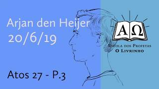 Atos 27 p.3   Arjan den Heijer (20/06/19)