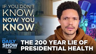 Presidential Health - If You Don't Know, Now You Know | The Daily Social Distancing Show