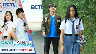Video DEAR NATHAN THE SERIES - Nathan Cuek Tapi Aslinya Dia Ngelindungin Salma Banget [5 Oktober 2017] download MP3, 3GP, MP4, WEBM, AVI, FLV November 2018