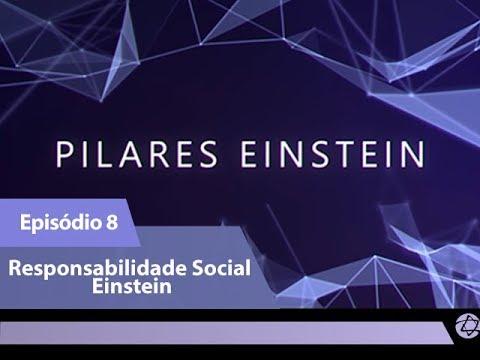 (Episódio 8) Responsabilidade Social Einstein
