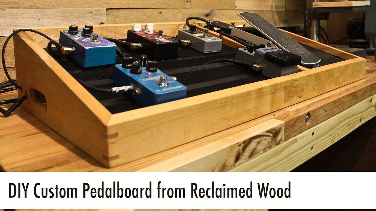 DIY Custom Pedalboard from Reclaimed Wood - YouTube