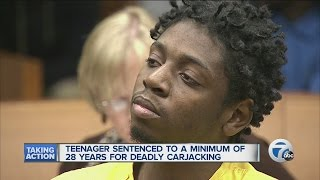 Teen sentenced to at least 28 years in deadly carjacking