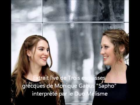 Duo Mélisme, Extrait d'Esquisses Grecques, Monique Gabus