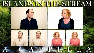 Islands in the stream - Kenny Rogers & Dolly Parton [SATB a cappella]