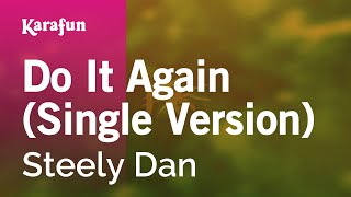 Karaoke Do It Again - Steely Dan *