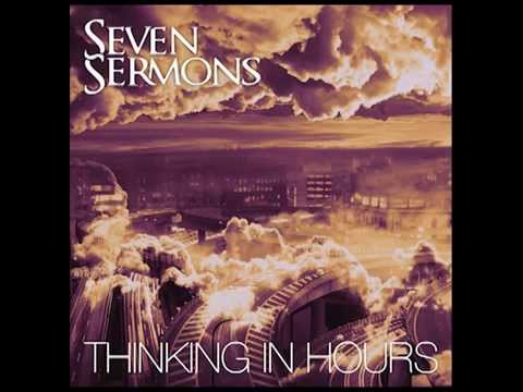 Seven Sermons - Thinking In Hours FULL EP (HD)
