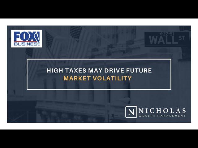 High Taxes May Drive Future Market Volatility