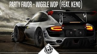 Party Favor Wiggle Wop Feat Keno