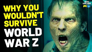 "Why You Wouldn't Survive ""WORLD WAR Z"" (14 Reasons)"