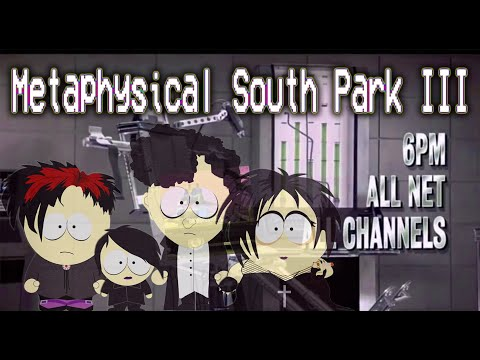 Metaphysical South Park