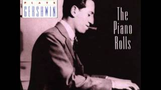 Gershwin Plays Gershwin - The Piano Rolls - Novelette In Fourths