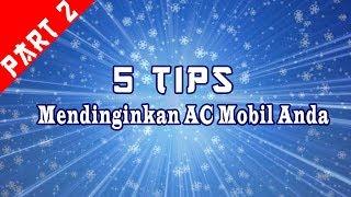 Download Video INI DIA !! 5 TIPS cepat mendinginkan mobil ala Dokter Mobil - Part 2 MP3 3GP MP4