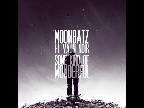 Lucky003 Moonbatz Ft Vaun Noir 'Some Kind Of Wonderful' (Original Mix)