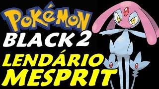 Pokémon Black 2 (Detonado - Parte 37) - Mesprit e Os Guardiões do Lago