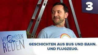 [3/3] Wir müssen reden mit Wolf | Geschichten aus Bus und Bahn. Und Flugzeug. | 23.11.2015