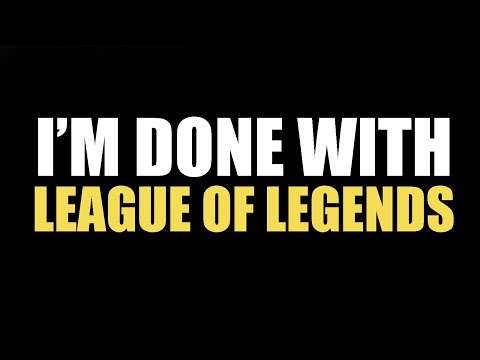 Dunkey - I'm done with League of Legends