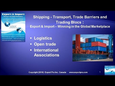 Shipping – Transport, Trade Barriers, Trading Blocs and International Organizations