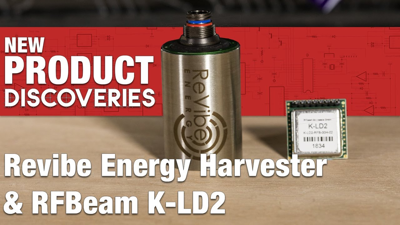ReVibe Energy Harvester and KLD2 Radar Transceiver - New Product  Discoveries Episode 201 | Digi-Key