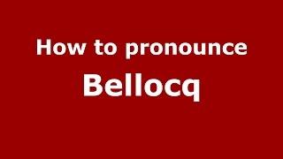 How to pronounce Bellocq (Spanish/Argentina) - PronounceNames.com