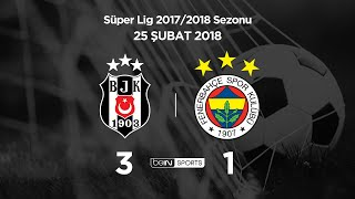 25.02.2018  Beşiktaş-Fenerbahçe  3-1