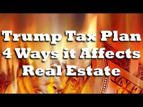 Trump Tax Plan 4 Ways it Affects Real Estate