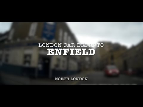 London Car Drive To Enfield (North London)