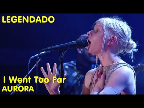 AURORA - I Went Too Far (LIVE: Honda Stage) [LEGENDADO]