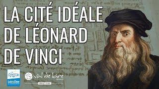 La cité idéale de Léonard de Vinci ! - Ville de Romorantin