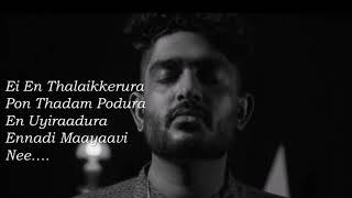 Ennadi Maayavi Nee Lyric Video VADACHENNAI  Dhanush