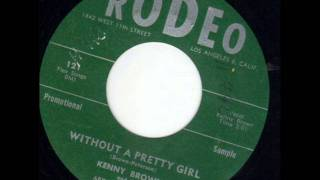 Kenny Brown Without A Pretty Girl 1957